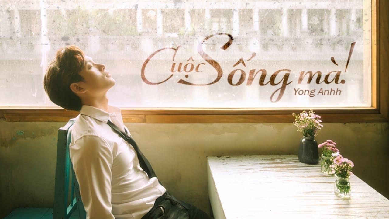 Cuộc Sống Mà | Yong Anhh | Lyric MV - YouTube